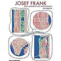 Josef Frank 1885 - 1967: Eine Moderne der Unordnung