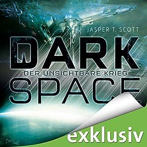 Der unsichtbare Krieg (Dark Space 2) Hörbuch