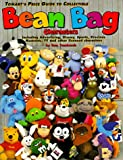 Tomart's Price Guide to Collectible Bean Bag Characters: Including Advertising, Disney, Precious Moments, Sports, Star Wars, Ty Beanie Babies, Warner Brothers, Television and Other Licensed Characters