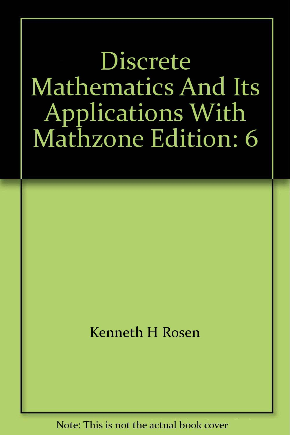Discrete Mathematics And Its Applications With Mathzone Edition: 6: Kenneth  H Rosen: Amazon.com: Books