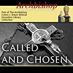 Called and Chosen: The Never-Changing Face of the Priesthood | Archbishop Fulton J Sheen