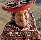 Faces of Tradition, Nilda Callanaupa Alvarez and Christine Franquemont, 0983886040