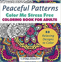 Amazon Com Peaceful Patterns Coloring Book For Adults Color Me