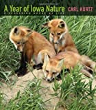A Year of Iowa Nature, Carl Kurtz, 1609382404
