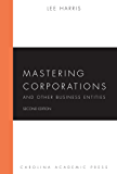 Mastering Corporations and Other Business Entities, Second Edition (Mastering Series)