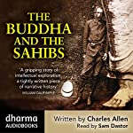 The Buddha and the Sahibs: The men who discovered India's lost religion | Charles Allen