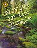 Survive in the Jungle, Claire Llewellyn, 1592234313