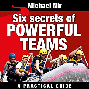 Six Secrets of Powerful Teams Audiobook