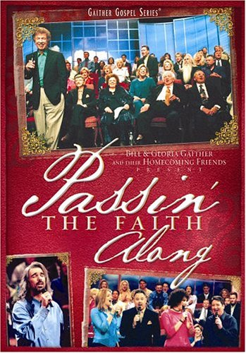 Bill & Gloria Gaither and Their Homecoming Friends: Passin' the