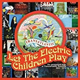 The Let The Electric Children Play: The Underground Story Of Transatlantic Records