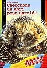 Cherchons un abri pour Harold! par Daniels
