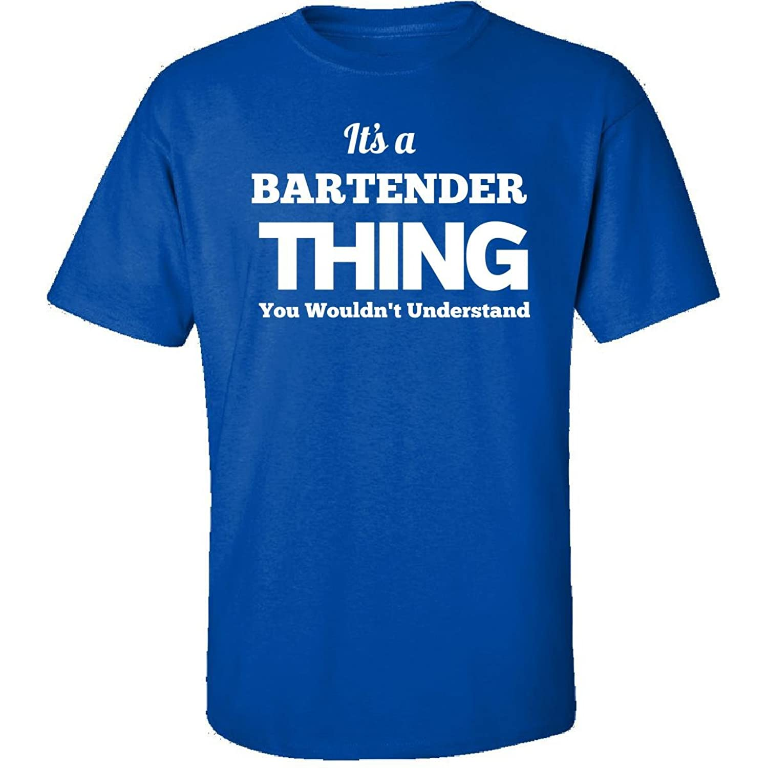 Its A Bartender Thing You Wouldnt Understand - Adult Shirt