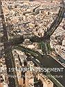 Le 19e arrondissement : Itinéraires d'histoire et d'architecture par Délégation à l`action artistique Paris