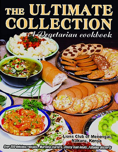 The ultimate collection a vegetarian cookbook amazon mr the ultimate collection a vegetarian cookbook amazon mr sanjeev soni 9789966050519 books forumfinder Gallery