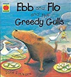 Ebb and Flo and the Greedy Gulls (Orchard Picturebooks)
