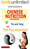 A Brief Introduction to Chinese Nutrition and Dietetics - Qi, Yin Yang and the five elements