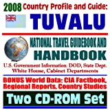 2008 Country Profile and Guide to Tuvalu - National Travel Guidebook and Handbook - Asia Pacific Economic Update, Agriculture, U.S. Relations (Two CD-ROM Set)