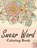 Swear word coloring books: Adult Coloring book : Amazing way for relaxation