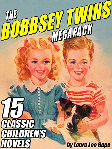The Bobbsey Twins MEGAPACK ®: 15 Classic Children's Novels by [Hope, Laura Lee]