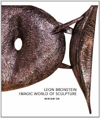 Leon Bronstein - The Magic World of Sculprure