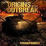 Origins of the Outbreak | Brian Parker