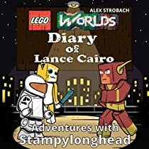 LEGO WORLDS DIARY OF LANCE CAIRO: ADVENTURES WITH STAMPYLONGHEAD: LEGO WORLDS DIARIES, BOOK 2