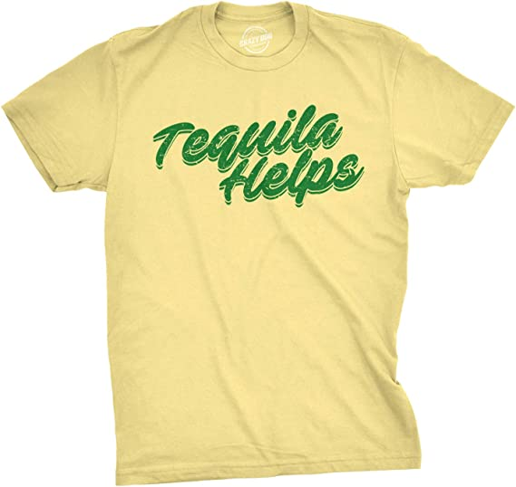 Crazy Dog T-Shirts Mens Tequila Helps Tshirt Funny Mexico Drinking Taco Tuesday Margarita T Shirt