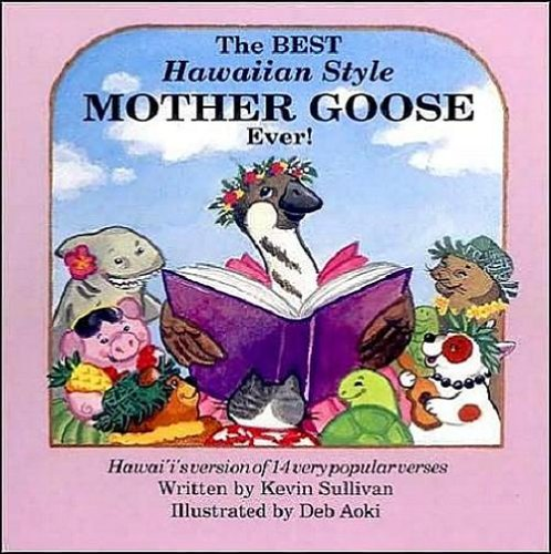 The Best Hawaiian Style Mother Goose Ever! (Book and Sing-Along CD) (Best Sing Alongs Ever)