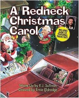 Redneck Christmas.A Redneck Christmas Carol E J Sullivan Amazon Com Books