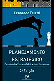PLANEJAMENTO ESTRATÉGICO: Formulando e Executando Estratégias Vencedoras