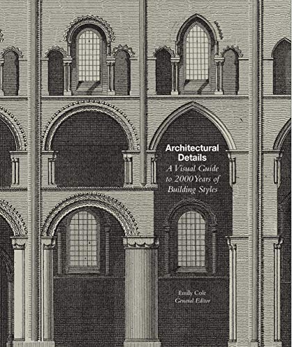 Architectural Details: A Visual Guide to 2000 Years of Building Styles