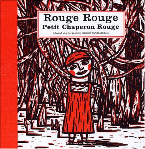 Rouge Rouge, Petit Chaperon Rouge Edward Van de Velde