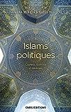 Islams politiques : Les fondements idéologiques (French Edition)