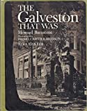 The Galveston That Was [Stated First Printing]
