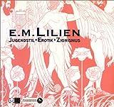 img - for E. M. Lilien: Jugendstil, Erotik, Zionismus ; [eine Ausstellung des Ju dischen Museums der Stadt Wien, 21. Oktober 1998 bis 10. Ja nner 1999 und des ... 21. Ma rz bis 23. Mai 1999] (German Edition) book / textbook / text book