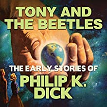 Tony and the Beetles Audiobook by Philip K. Dick Narrated by Chris Lutkin