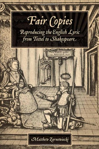 Fair Copies: Reproducing the English Lyric from Tottel to Shakespeare ebook