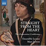 Straight From The Heart / The Chansonnier Cordiforme [Ensemble Leones, Marc Lewon] [Naxos: 8573325]