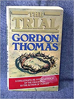 Book The Trial: Life and Inevitable Crucifixion of Jesus
