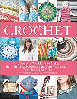 Crazy For Crochet 70 Projects Youll Love To Make Hats Slippers