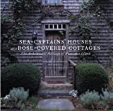 Sea Captain's Houses and Rose-Covered Cottages: The Architectural Heritage of Nantucket Island