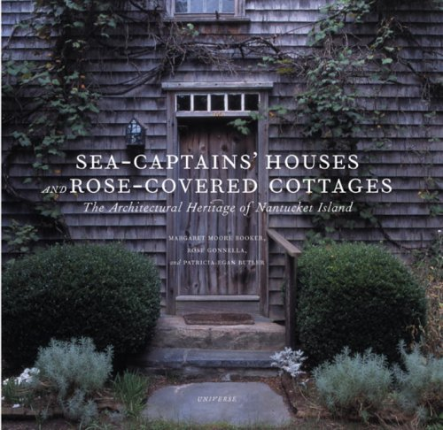 Download Sea Captains' Houses and Rose-Covered Cottages: The Architectural Heritage of Nantucket Island ebook