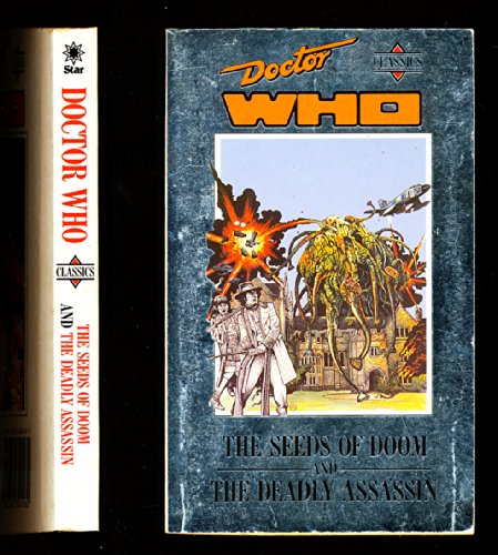 Doctor Who Classics: The Seeds of Doom/the Deadly Assassin (v. 6) (The Deadly Assassin Doctor Who)