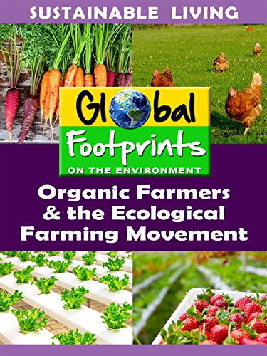 Global Footprints - Organic Farmers & The Ecological Farming Movement by
