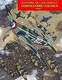 Normandie-Niemen Volume I: Histoire du groupe de chasse français sur le front russe pendant la Seconde Guerre Mondiale