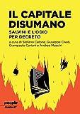 Il capitale disumano. Salvini e l'odio per decreto