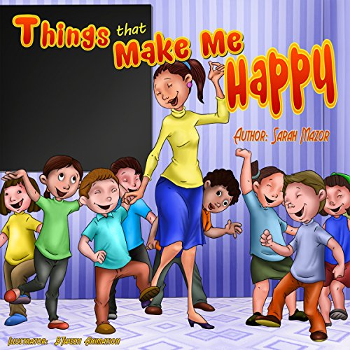 Things that Make Me Happy (Children's Bedtime Story Picture Book)