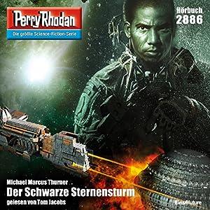 Der Schwarze Sternensturm (Perry Rhodan 2886) Hörbuch