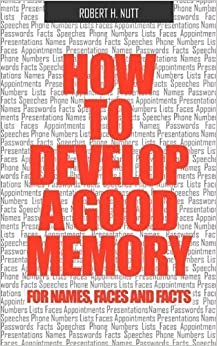 Book How to Develop a Good Memory for Names, Faces, and Facts by Nutt, Robert H, Nutt, Robert, Nut, Robert (2011)