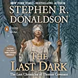 The Last Dark: The Last Chronicles of Thomas Covenant, Book 4